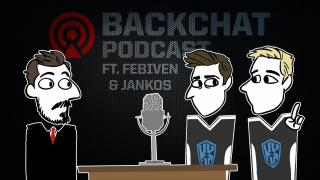 Backchat Podcast: Episode 4 feat. Febiven & Jankos